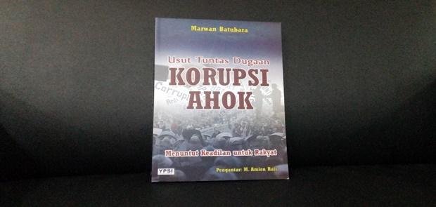 Lewat Buku Ini, Kasus Korupsi Ahok Dibongkar Habis